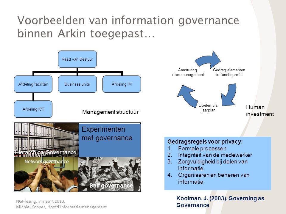 NGI-lezing, 7 maart 2013, Michiel Kooper, Hoofd Informatiemanagement Voorbeelden van information governance binnen Arkin toegepast… Management structu