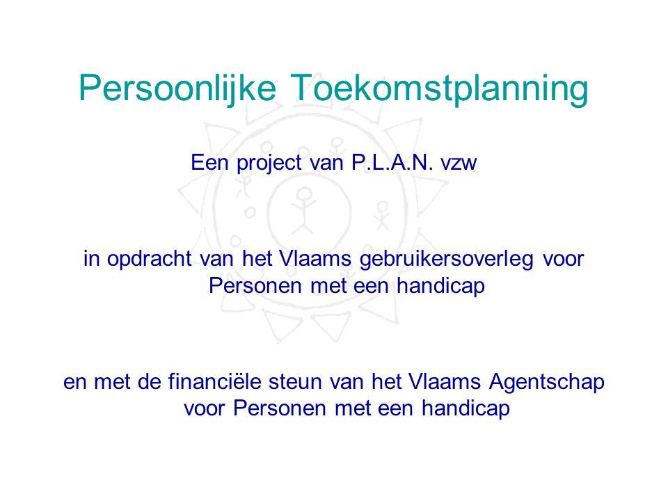 Persoonlijke Toekomstplanning Een project van P.L.A.N.