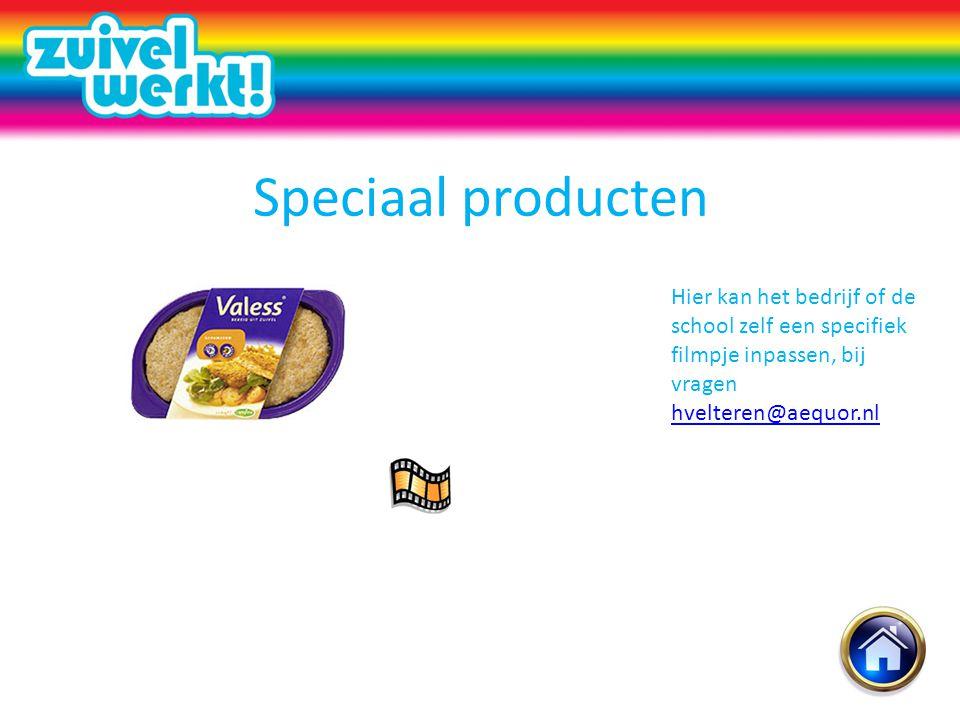 Speciaal producten Hier kan het bedrijf of de school zelf een specifiek filmpje inpassen, bij vragen hvelteren@aequor.nl hvelteren@aequor.nl