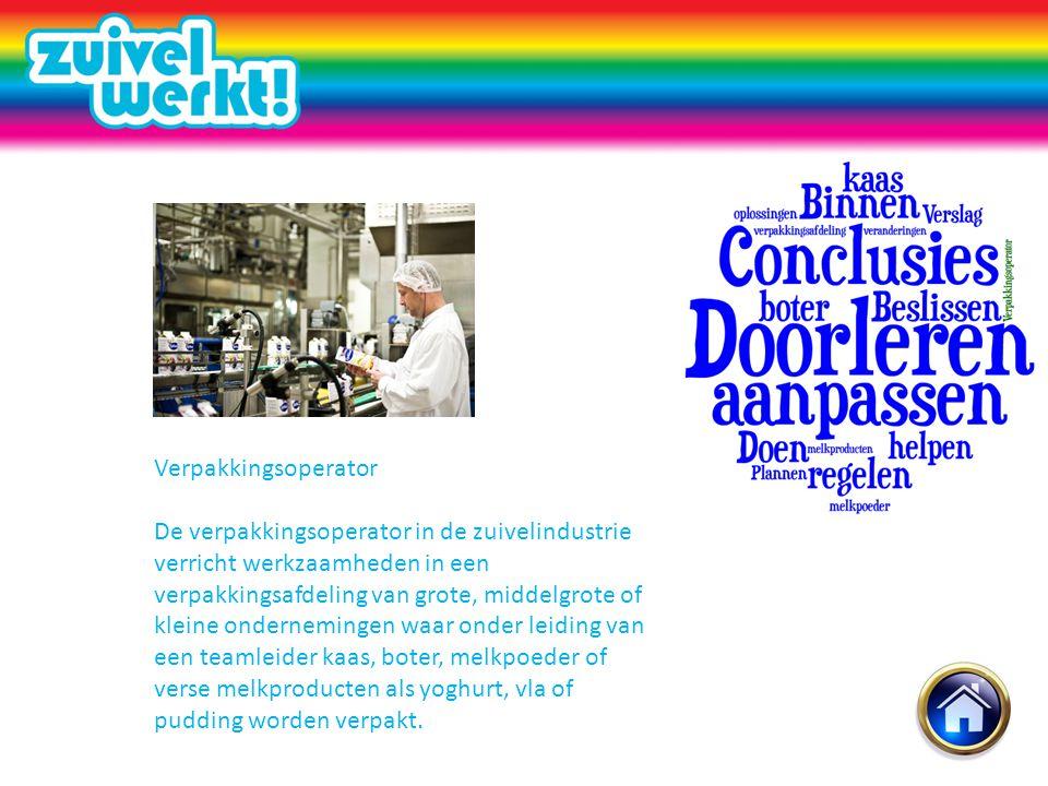 Verpakkingsoperator De verpakkingsoperator in de zuivelindustrie verricht werkzaamheden in een verpakkingsafdeling van grote, middelgrote of kleine on