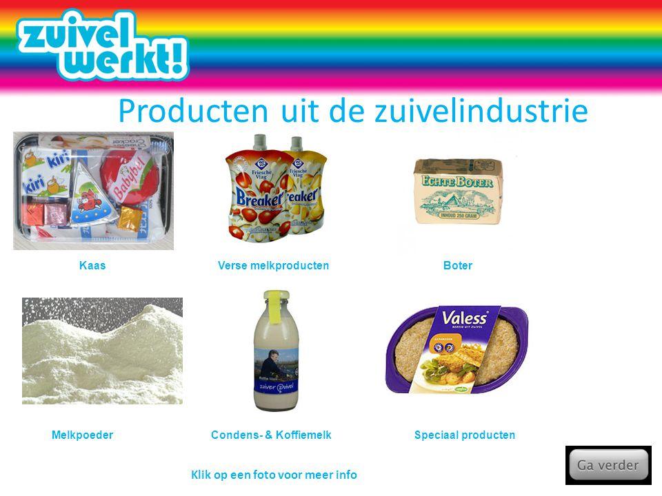 Producten uit de zuivelindustrie Kaas Condens- & KoffiemelkMelkpoeder Verse melkproductenBoter Speciaal producten Klik op een foto voor meer info