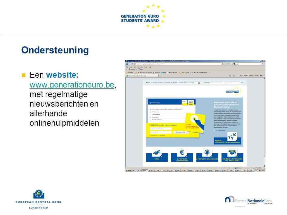 Ondersteuning  Een website: www.generationeuro.be, met regelmatige nieuwsberichten en allerhande onlinehulpmiddelen www.generationeuro.be