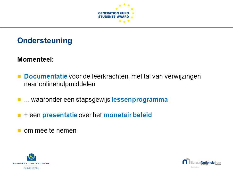 Ondersteuning Momenteel:  Documentatie voor de leerkrachten, met tal van verwijzingen naar onlinehulpmiddelen ...