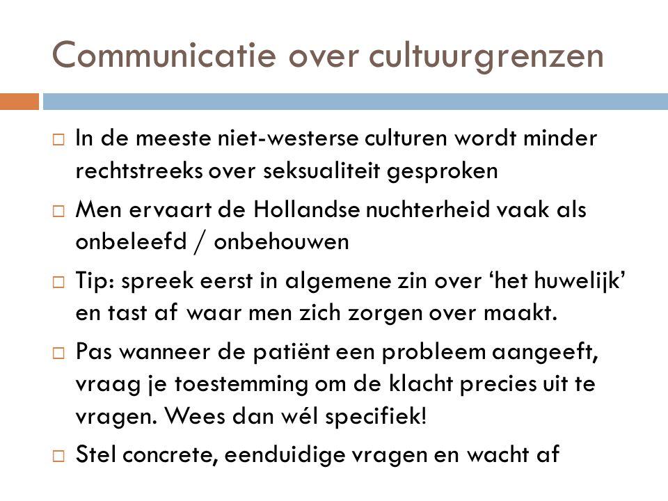 Communicatie over cultuurgrenzen  In de meeste niet-westerse culturen wordt minder rechtstreeks over seksualiteit gesproken  Men ervaart de Hollands
