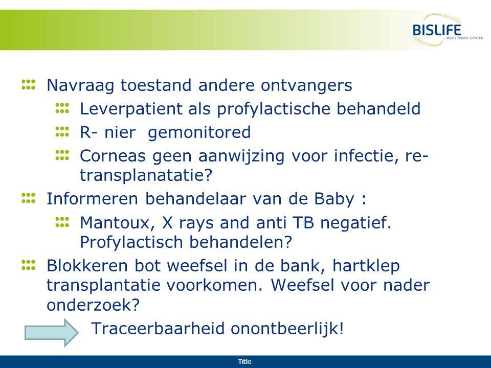 Title Navraag toestand andere ontvangers Leverpatient als profylactische behandeld R- nier gemonitored Corneas geen aanwijzing voor infectie, re- tran