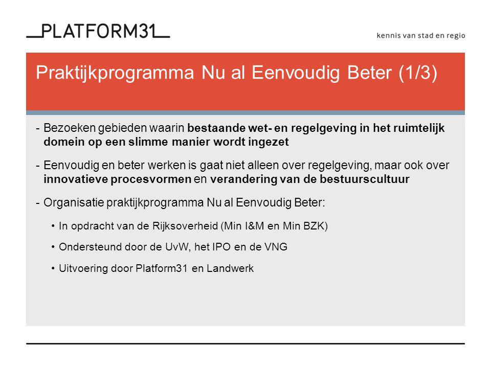 Praktijkprogramma Nu al Eenvoudig Beter (1/3) -Bezoeken gebieden waarin bestaande wet- en regelgeving in het ruimtelijk domein op een slimme manier wo