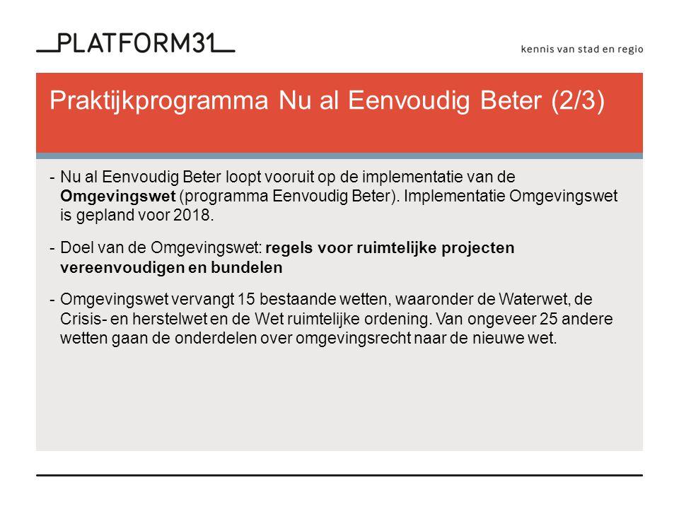 Praktijkprogramma Nu al Eenvoudig Beter (2/3) -Nu al Eenvoudig Beter loopt vooruit op de implementatie van de Omgevingswet (programma Eenvoudig Beter)