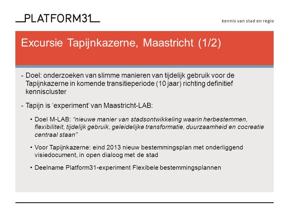 Excursie Tapijnkazerne, Maastricht (1/2) -Doel: onderzoeken van slimme manieren van tijdelijk gebruik voor de Tapijnkazerne in komende transitieperiod