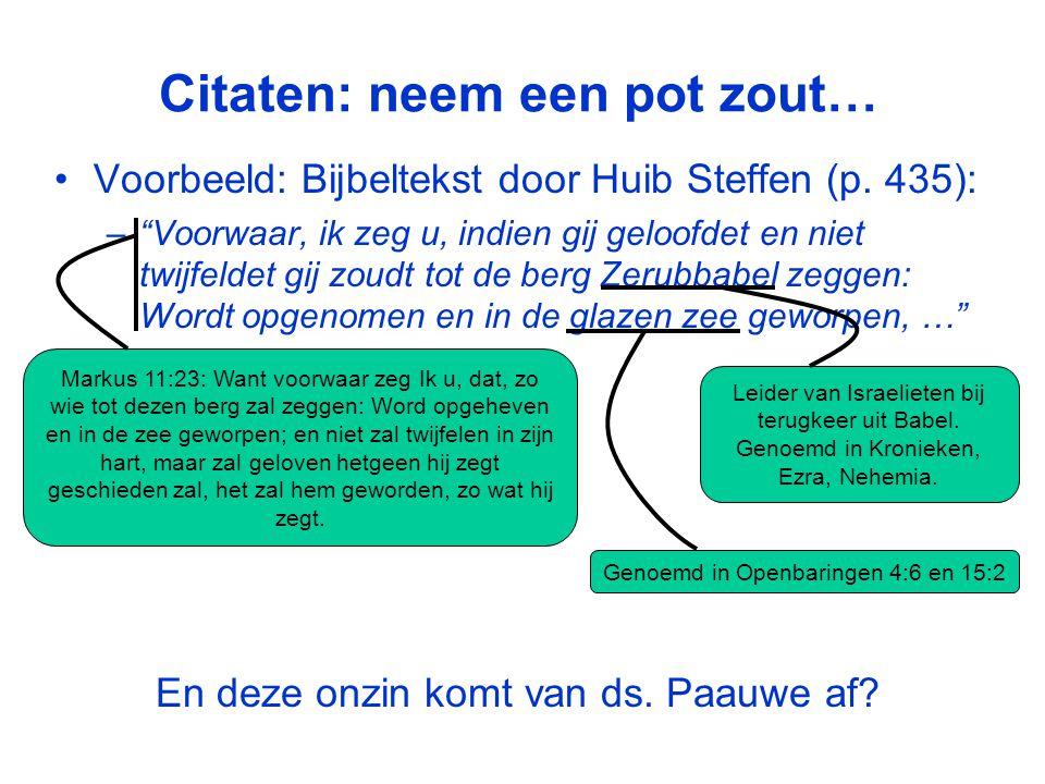 Citaten: neem een pot zout… •Voorbeeld: Bijbeltekst door Huib Steffen (p.