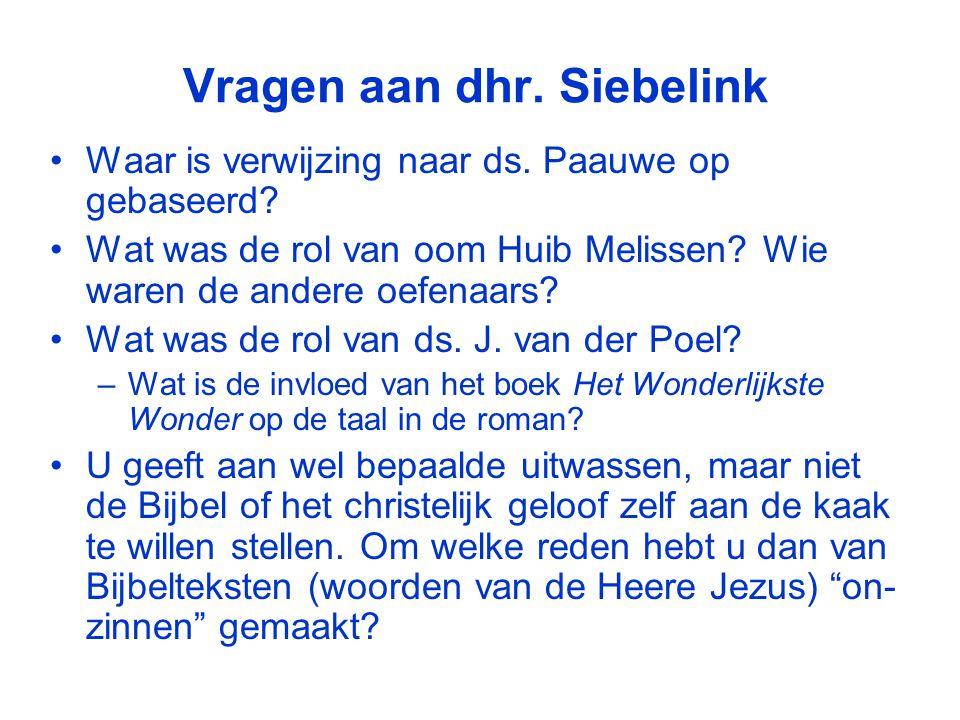 Vragen aan dhr.Siebelink •Waar is verwijzing naar ds.