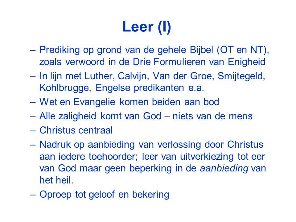 Leer (I) –Prediking op grond van de gehele Bijbel (OT en NT), zoals verwoord in de Drie Formulieren van Enigheid –In lijn met Luther, Calvijn, Van der Groe, Smijtegeld, Kohlbrugge, Engelse predikanten e.a.