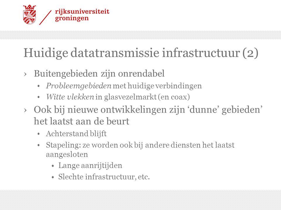 Huidige datatransmissie infrastructuur (2) ›Buitengebieden zijn onrendabel • Probleemgebieden met huidige verbindingen • Witte vlekken in glasvezelmar