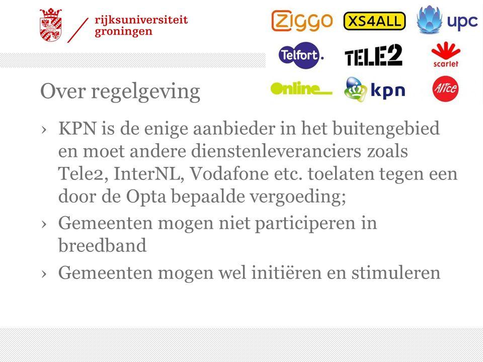 Over regelgeving ›KPN is de enige aanbieder in het buitengebied en moet andere dienstenleveranciers zoals Tele2, InterNL, Vodafone etc. toelaten tegen