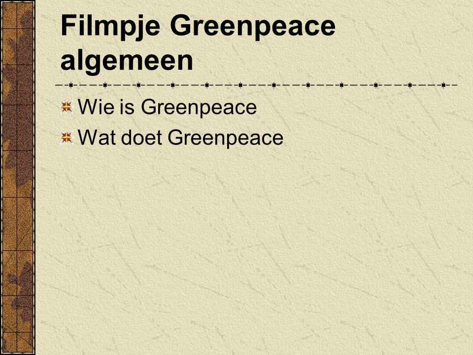 Filmpje Greenpeace algemeen Wie is Greenpeace Wat doet Greenpeace