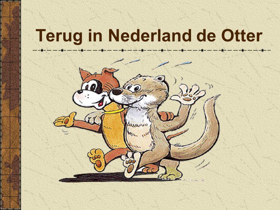 Terug in Nederland de Otter