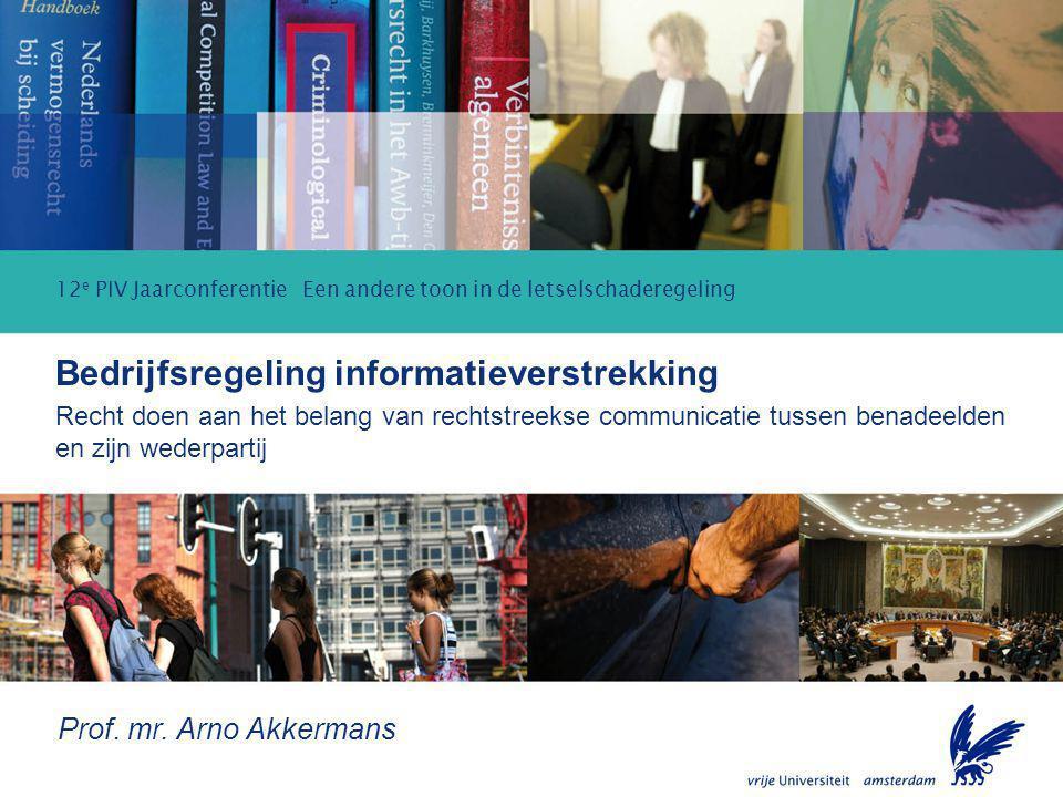 Bedrijfsregeling informatieverstrekking 12 e PIV Jaarconferentie Een andere toon in de letselschaderegeling Bedrijfsregeling informatieverstrekking Re