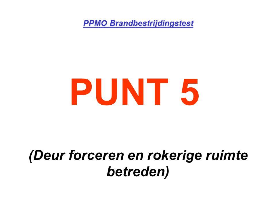 PPMO Brandbestrijdingstest PUNT 5 (Deur forceren en rokerige ruimte betreden)