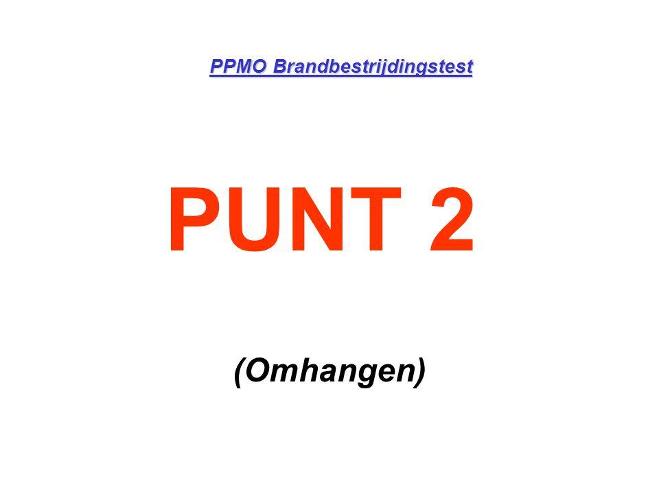 PUNT 2 (Omhangen) PPMO Brandbestrijdingstest