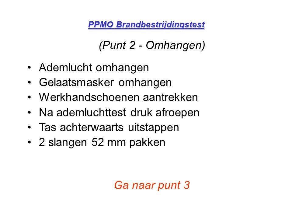 PPMO Brandbestrijdingstest (Punt 7 - Redden van persoon uit rokerige ruimte) •pop (80kg) over 7,5 m met drempel verplaatsen naar punt 7a •Om de pilon terug naar punt 7 •Rautekgreep niet verplicht.