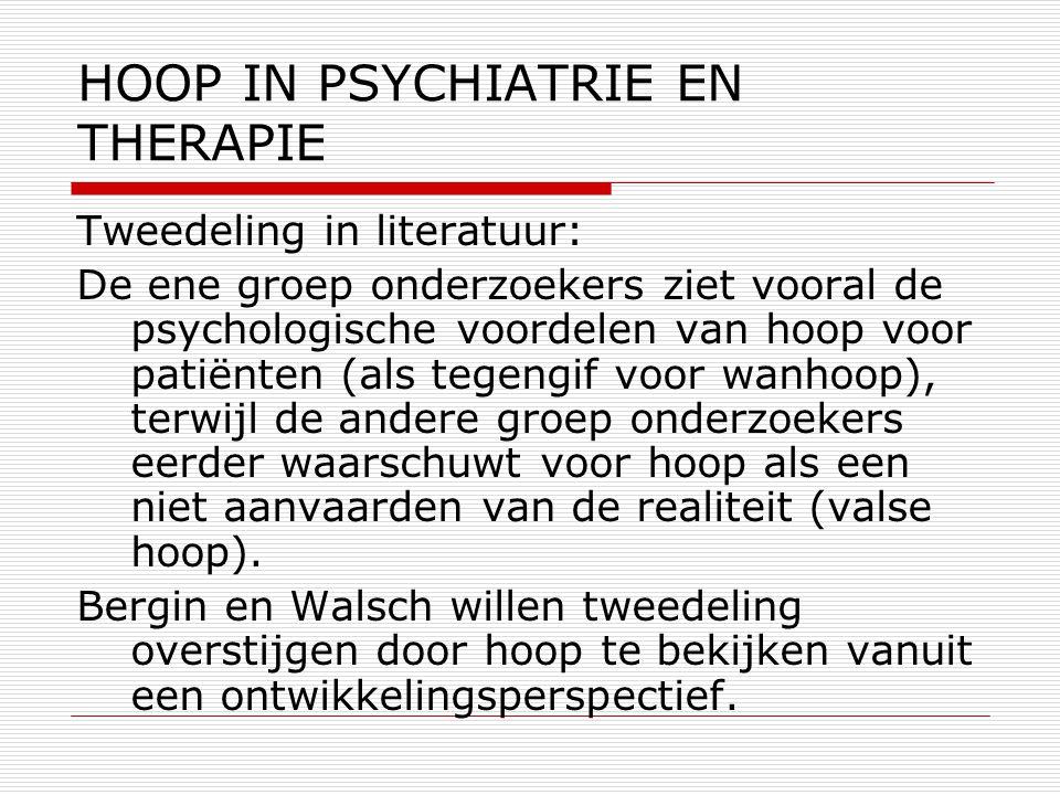 Tweedeling in literatuur: De ene groep onderzoekers ziet vooral de psychologische voordelen van hoop voor patiënten (als tegengif voor wanhoop), terwi