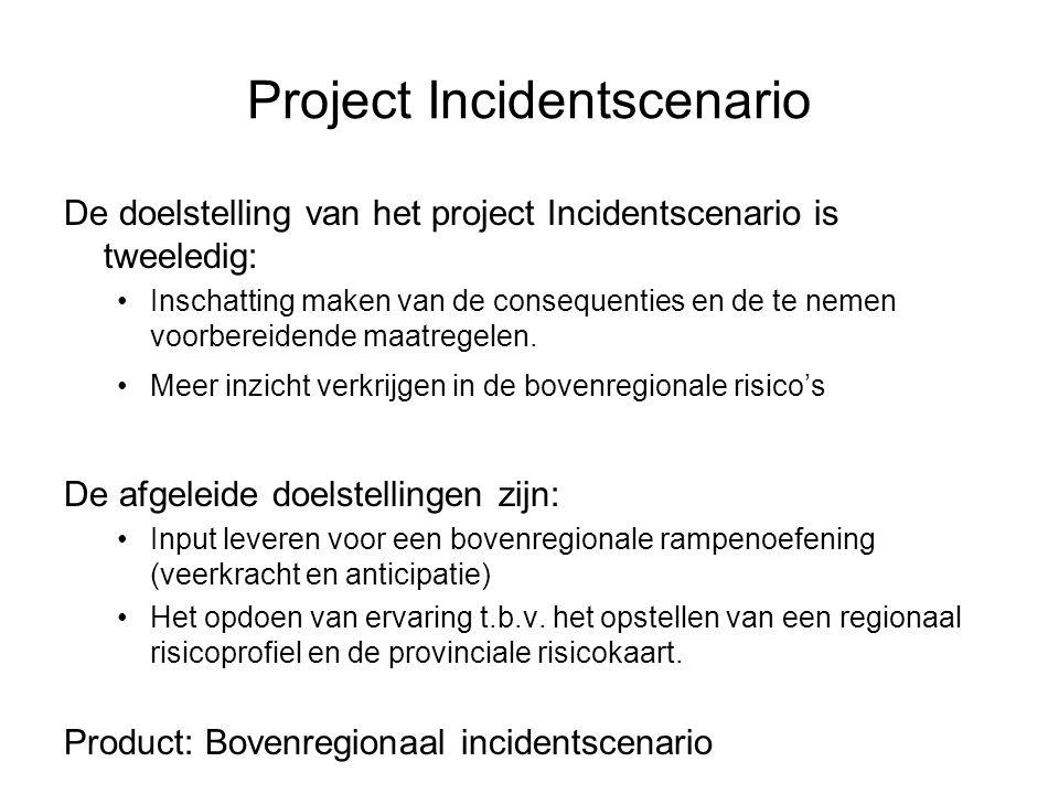 Project Incidentscenario De doelstelling van het project Incidentscenario is tweeledig: •Inschatting maken van de consequenties en de te nemen voorber