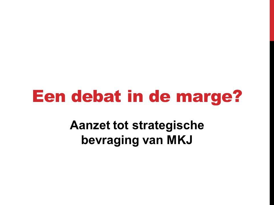 Een debat in de marge? Aanzet tot strategische bevraging van MKJ