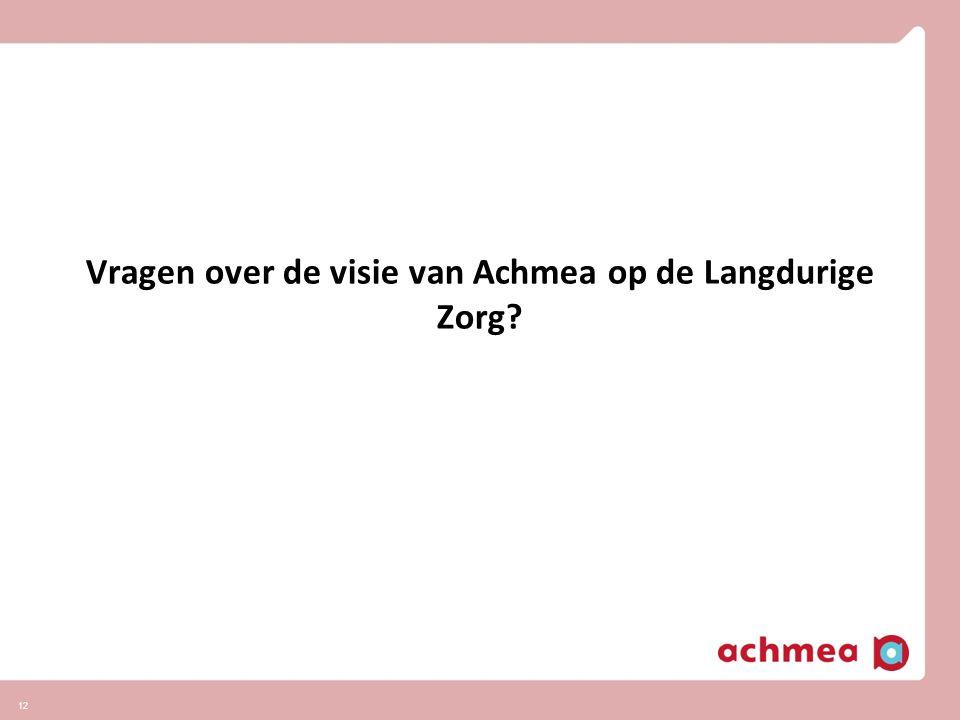 12 Vragen over de visie van Achmea op de Langdurige Zorg?