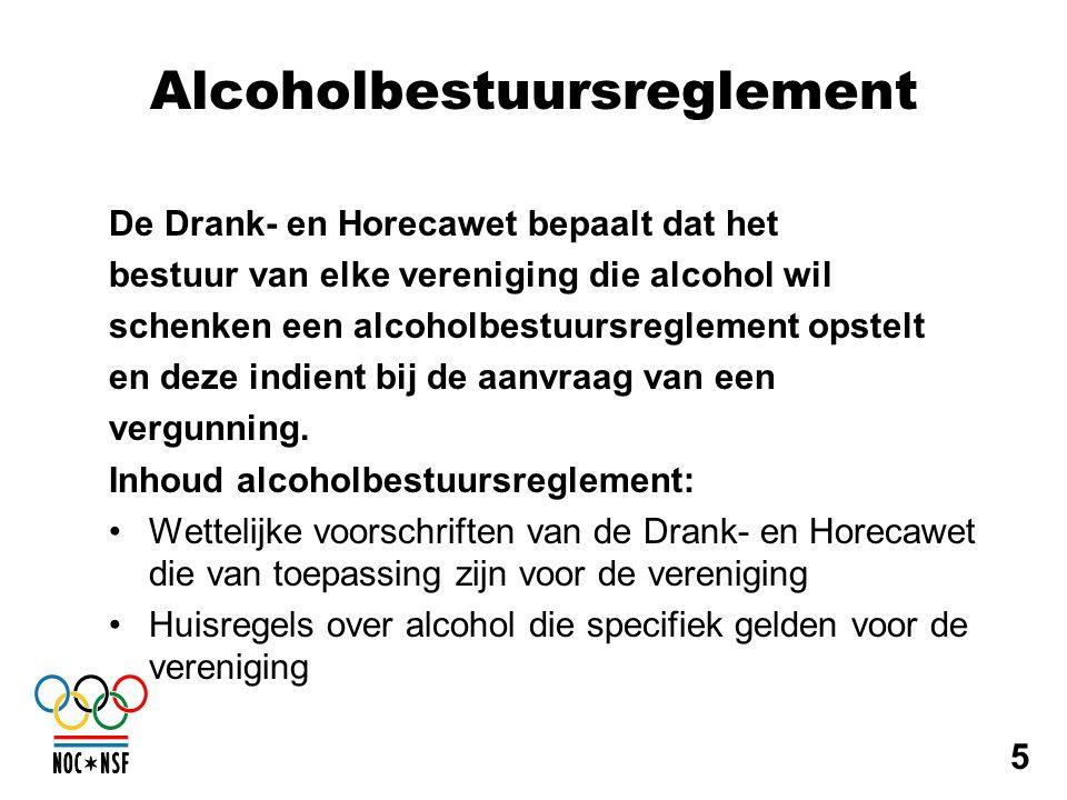 Alcoholbestuursreglement De Drank- en Horecawet bepaalt dat het bestuur van elke vereniging die alcohol wil schenken een alcoholbestuursreglement opst