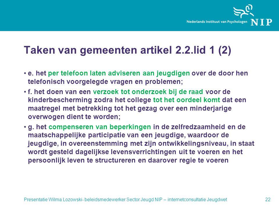 Taken van gemeenten artikel 2.2.lid 1 (2) • e. het per telefoon laten adviseren aan jeugdigen over de door hen telefonisch voorgelegde vragen en probl