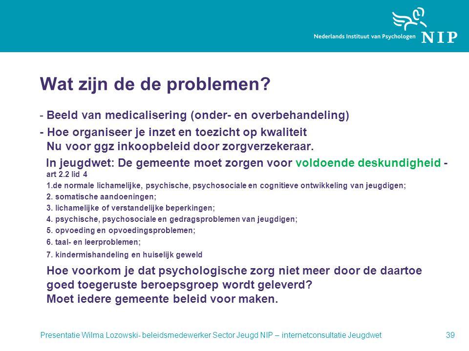 Wat zijn de de problemen? -Beeld van medicalisering (onder- en overbehandeling) - Hoe organiseer je inzet en toezicht op kwaliteit Nu voor ggz inkoopb
