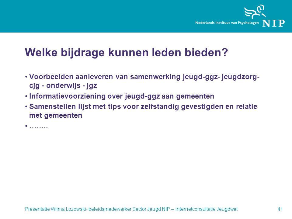 Welke bijdrage kunnen leden bieden? • Voorbeelden aanleveren van samenwerking jeugd-ggz- jeugdzorg- cjg - onderwijs - jgz • Informatievoorziening over