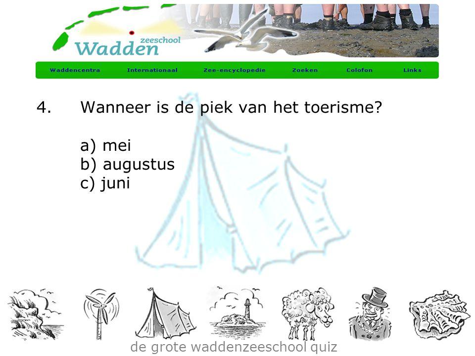 de grote waddenzeeschool quiz 4.Wanneer is de piek van het toerisme? a) mei b) augustus c) juni