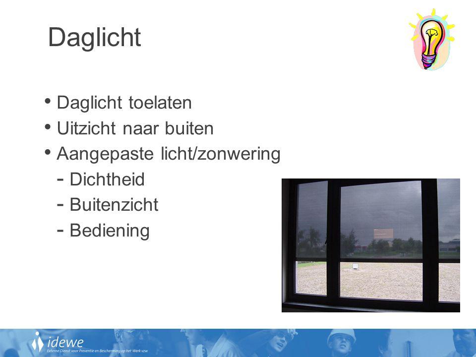 Daglicht • Daglicht toelaten • Uitzicht naar buiten • Aangepaste licht/zonwering - Dichtheid - Buitenzicht - Bediening