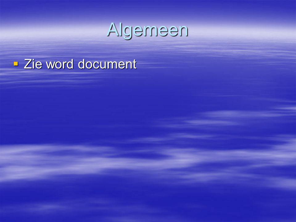 Algemeen  Zie word document