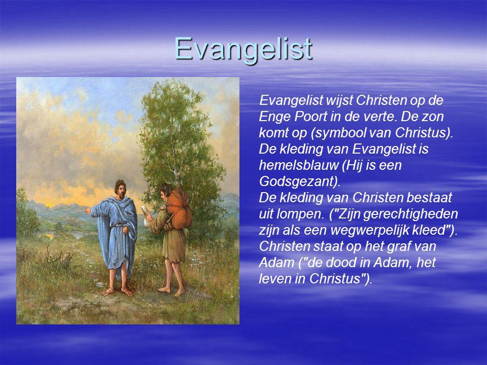 Evangelist Evangelist wijst Christen op de Enge Poort in de verte. De zon komt op (symbool van Christus). De kleding van Evangelist is hemelsblauw (Hi