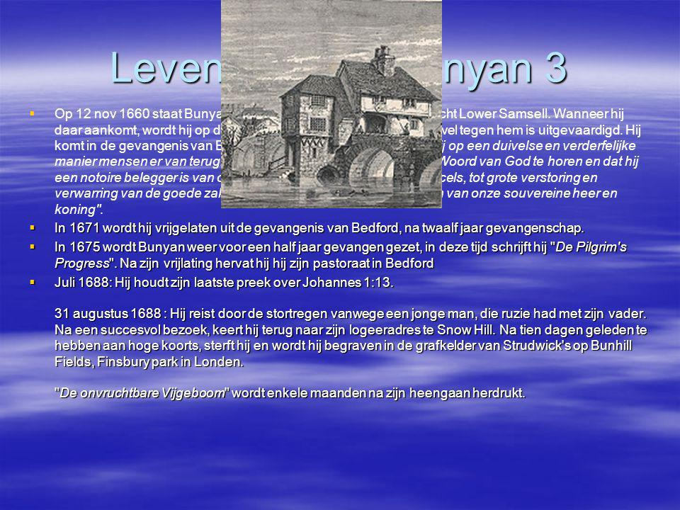 Leven en werk Bunyan 3   Op 12 nov 1660 staat Bunyan op de lijst om te preken in het gehucht Lower Samsell. Wanneer hij daar aankomt, wordt hij op d