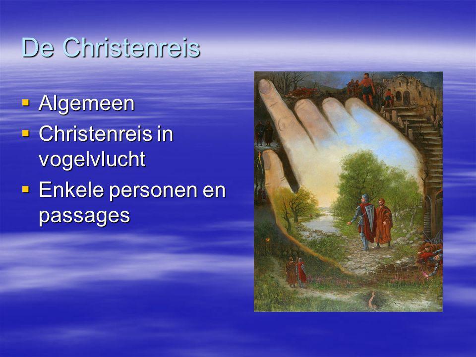 De Christenreis  Algemeen  Christenreis in vogelvlucht  Enkele personen en passages