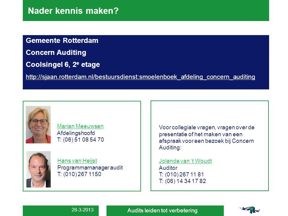 28-3-2013 Nader kennis maken? Audits leiden tot verbetering Gemeente Rotterdam Concern Auditing Coolsingel 6, 2 e etage http://sjaan.rotterdam.nl/best