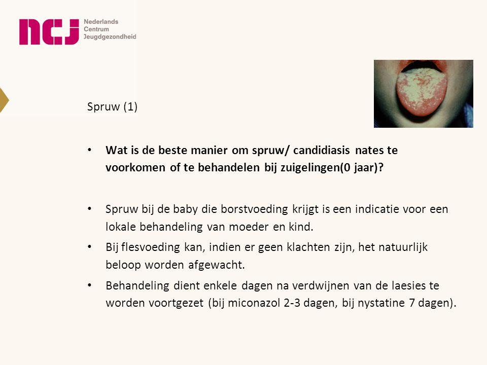 Spruw (1) • Wat is de beste manier om spruw/ candidiasis nates te voorkomen of te behandelen bij zuigelingen(0 jaar)? • Spruw bij de baby die borstvoe