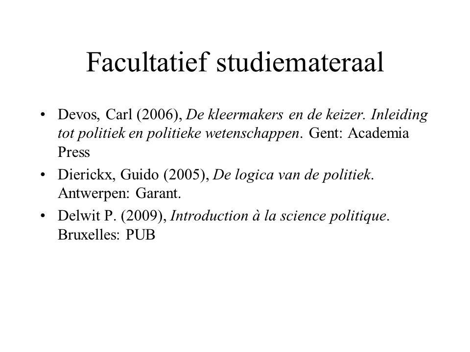 Facultatief studiemateraal •Devos, Carl (2006), De kleermakers en de keizer.