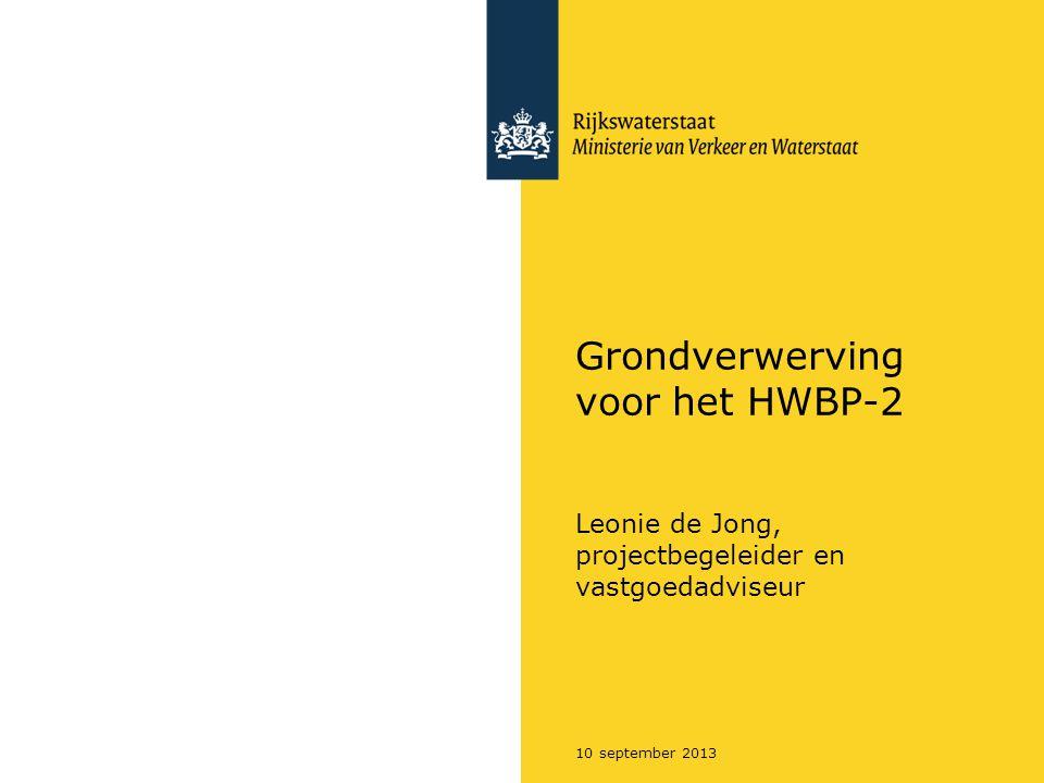 10 september 2013 Grondverwerving voor het HWBP-2 Leonie de Jong, projectbegeleider en vastgoedadviseur