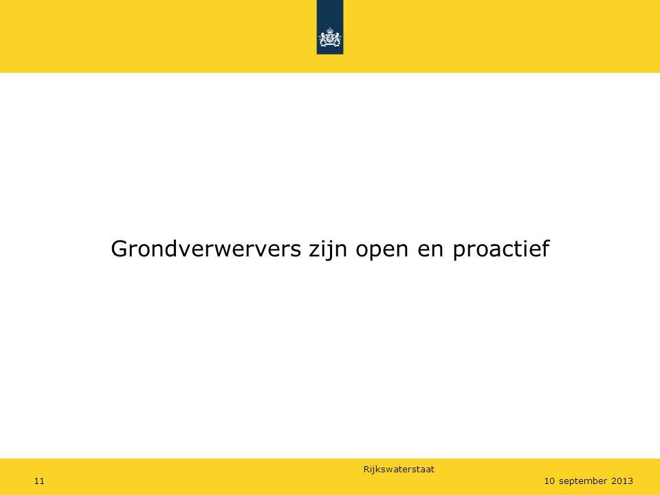 Rijkswaterstaat 1110 september 2013 Grondverwervers zijn open en proactief