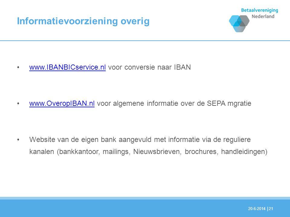 | Informatievoorziening overig •www.IBANBICservice.nl voor conversie naar IBANwww.IBANBICservice.nl •www.OveropIBAN.nl voor algemene informatie over d