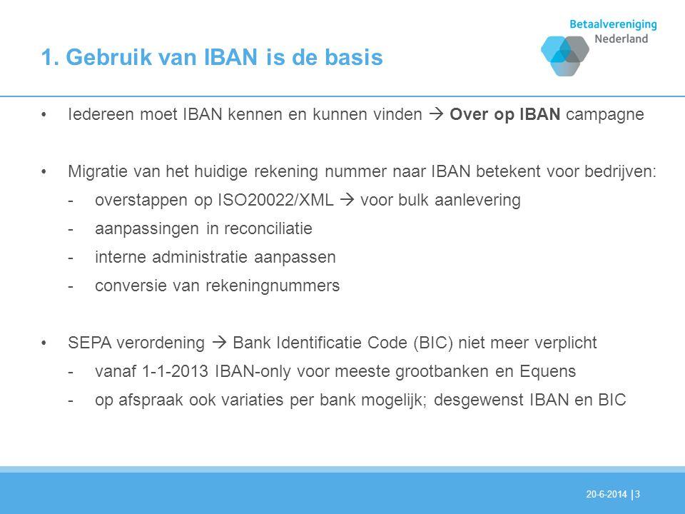 | 1. Gebruik van IBAN is de basis •Iedereen moet IBAN kennen en kunnen vinden  Over op IBAN campagne •Migratie van het huidige rekening nummer naar I