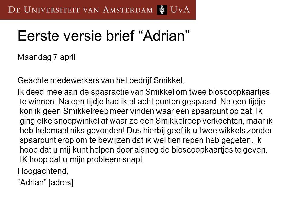 """Eerste versie brief """"Adrian"""" Maandag 7 april Geachte medewerkers van het bedrijf Smikkel, Ik deed mee aan de spaaractie van Smikkel om twee bioscoopka"""