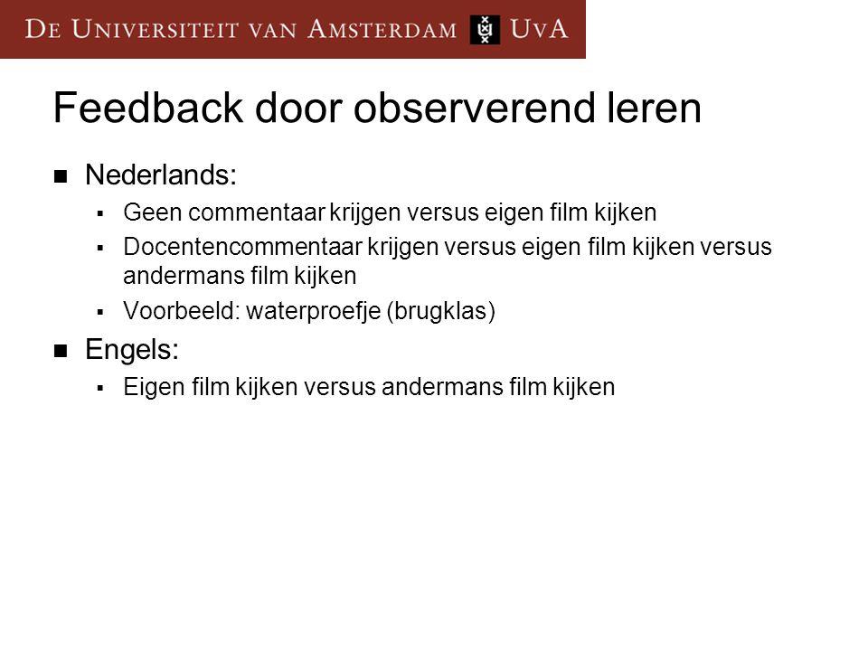 Feedback door observerend leren  Nederlands:  Geen commentaar krijgen versus eigen film kijken  Docentencommentaar krijgen versus eigen film kijken
