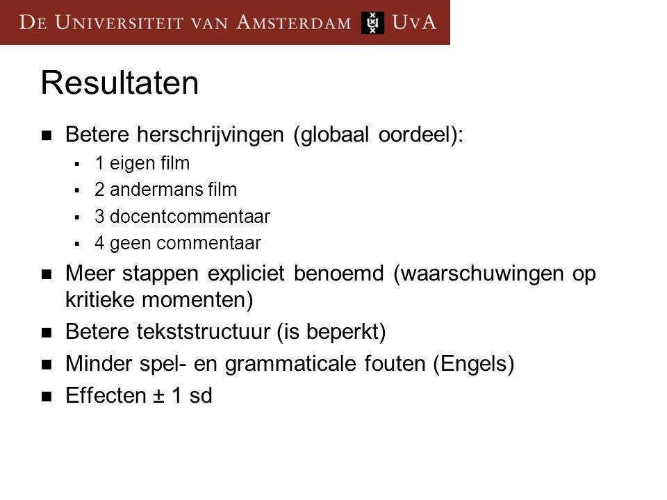 Resultaten  Betere herschrijvingen (globaal oordeel):  1 eigen film  2 andermans film  3 docentcommentaar  4 geen commentaar  Meer stappen expli
