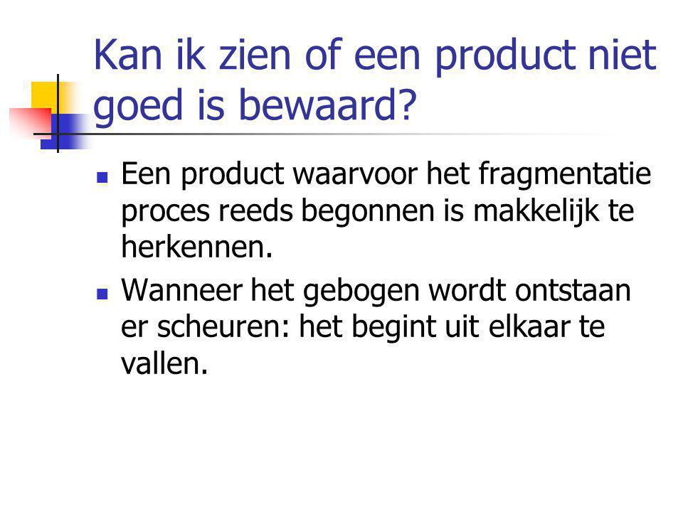 Kan ik zien of een product niet goed is bewaard.