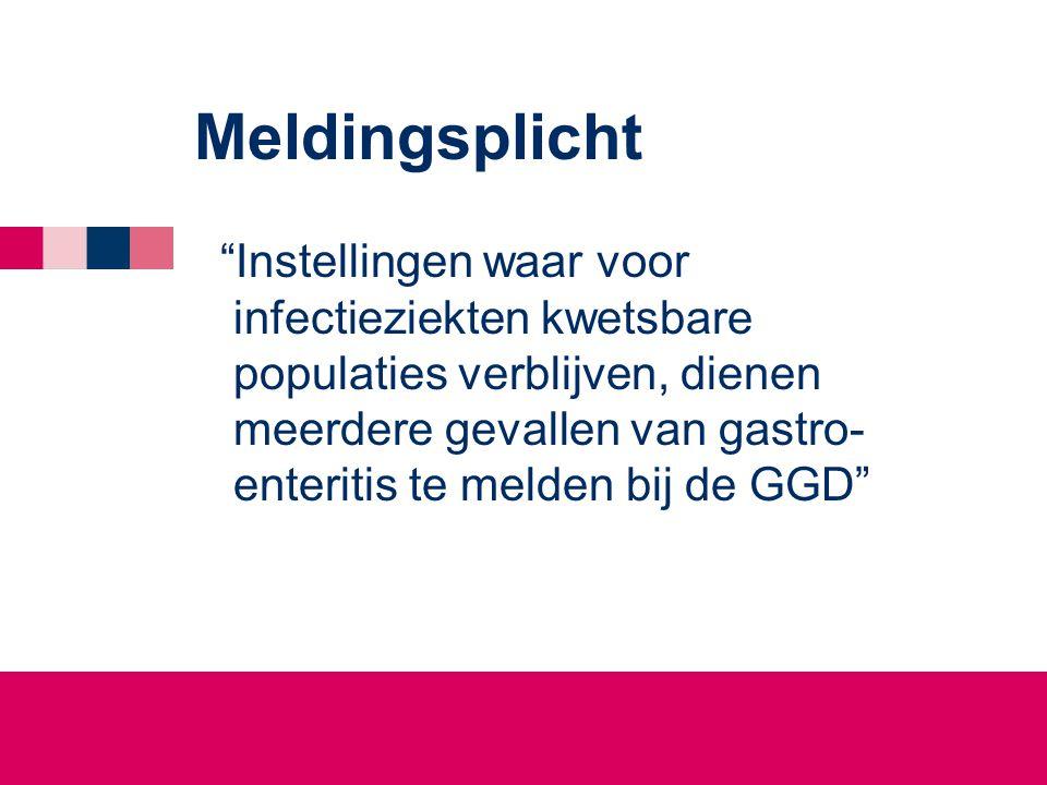 """Meldingsplicht """"Instellingen waar voor infectieziekten kwetsbare populaties verblijven, dienen meerdere gevallen van gastro- enteritis te melden bij d"""