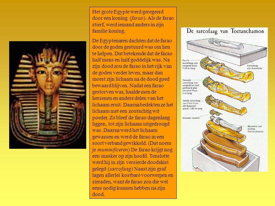 Het grote Egypte werd geregeerd door een koning (farao). Als de farao stierf, werd iemand anders in zijn familie koning. De Egyptenaren dachten dat de